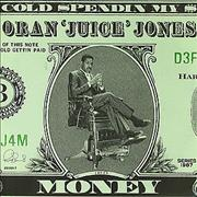 Click here for more info about 'Oran 'Juice' Jones - Cold Spendin' My $ Money'