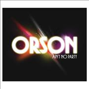 Click here for more info about 'Orson - Ain't No Party'