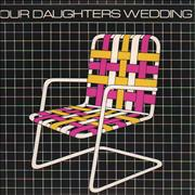 """Our Daughters Wedding Lawnchairs - P/Y Chair USA 7"""" vinyl"""