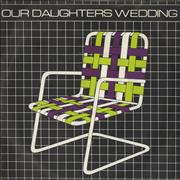 Click here for more info about 'Our Daughters Wedding - Lawnchairs'