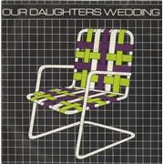 "Our Daughters Wedding Lawnchairs UK 7"" vinyl"