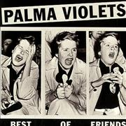 Click here for more info about 'Palma Violets - Best Of Friends'