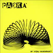Click here for more info about 'Parka - If You Wanna ?'