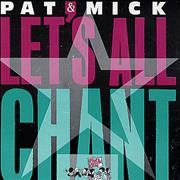 Click here for more info about 'Pat & Mick - Let's All Chant'