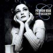 Click here for more info about 'Patricia Kaas - Il Me Dit Que Je Suis Belle'