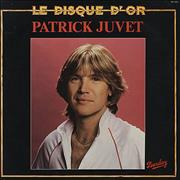 Click here for more info about 'Patrick Juvet - Le Disque d'Or'