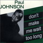 Click here for more info about 'Paul Johnson - Don't Make Me Wait Too Long'