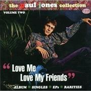 Click here for more info about 'Paul Jones - Love Me Love My Friends'