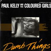 Click here for more info about 'Paul Kelly - Dumb Things'