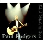 Click here for more info about 'Paul Rodgers - All I Want Is You'