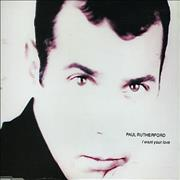 Click here for more info about 'Paul Rutherford - I Want Your Love'