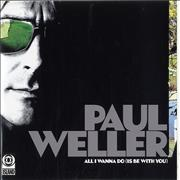 Click here for more info about 'Paul Weller - All I Wanna Do [Is Be With You]'