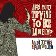 Paul Weller Are You Trying To Be Lonely? UK CD single