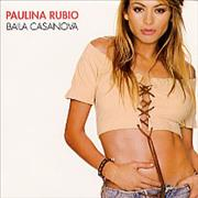 Click here for more info about 'Paulina Rubio - Baila Casanova'