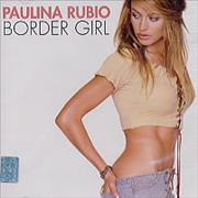 Click here for more info about 'Paulina Rubio - Border Girl'