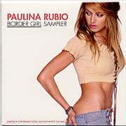 Click here for more info about 'Paulina Rubio - Border Girl Sampler'