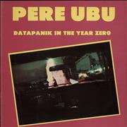 Click here for more info about 'Pere Ubu - Datapanik In The Year Zero - EX'