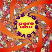 Click here for more info about 'Pere Ubu - Love, Love, Love'