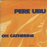 Click here for more info about 'Pere Ubu - Oh Catherine'