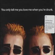 Click here for more info about 'Pet Shop Boys - You Only Tell Me You Love Me When You're Drunk'
