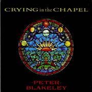 Click here for more info about 'Peter Blakeley - Crying In The Chapel'