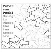 Click here for more info about 'Peter Von Poehl - Going To Where The Tea Trees Are'