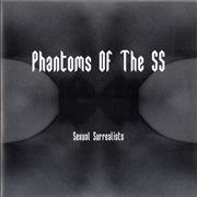 Click here for more info about 'Phantoms Of The SS - Sexual Surrealists'
