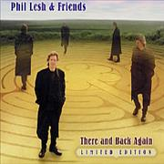 Click here for more info about 'Phil Lesh & Friends - There And Back Again'