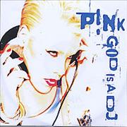 Click here for more info about 'Pink - God Is A DJ'