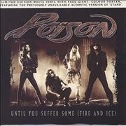 Click here for more info about 'Poison - Until You Suffer Some [Fire And Ice] - White vinyl + Poster'