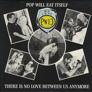 Click here for more info about 'Pop Will Eat Itself - There Is No Love Between Us Anymore'