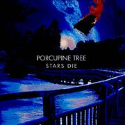 Click here for more info about 'Porcupine Tree - Stars Die'