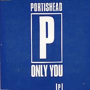 Click here for more info about 'Portishead - Only You'
