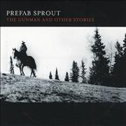 Click here for more info about 'Prefab Sprout - The Gunman And Other Stories'