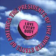 Click here for more info about 'Presidents Of The USA - Love Every Body'
