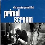 Click here for more info about 'Primal Scream - (I'm Gonna) Cry Myself Blind'