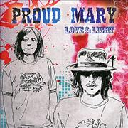 Click here for more info about 'Proud Mary - Love And Light'
