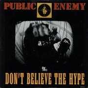 Click here for more info about 'Public Enemy - Don't Believe The Hype'