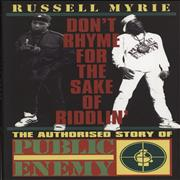 Click here for more info about 'Public Enemy - Don't Rhyme For The Sake Of Riddlin': The Authorised Story Of Public Enemy - Autographed'