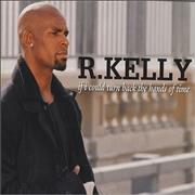 Click here for more info about 'R Kelly - If I Could Turn Back The Hands Of Time'