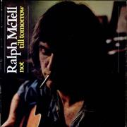 Click here for more info about 'Ralph McTell - Not Till Tomorrow'