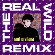 Click here for more info about 'Raúl Orellana - The Real Wild House Remix'