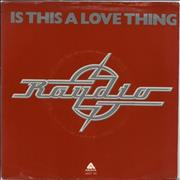 """Raydio Is This A Love Thing - Red Vinyl - Solid centre UK 7"""" vinyl"""