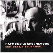 Click here for more info about 'Raymond Van Het Groenewoud - Een Beetje Tederheid'