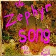 Click here for more info about 'Red Hot Chili Peppers - The Zephyr Song'