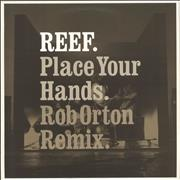 Click here for more info about 'Reef - Place Your Hands (Rob Orton Remix)'
