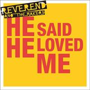 Click here for more info about 'Reverend And The Makers - He Said He Loved Me'