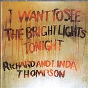 Click here for more info about 'Richard & Linda Thompson - I Want To See The Bright Lights Tonight'
