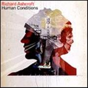 Click here for more info about 'Richard Ashcroft - Human Conditions'