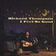 Click here for more info about 'Richard Thompson - I Feel So Good'